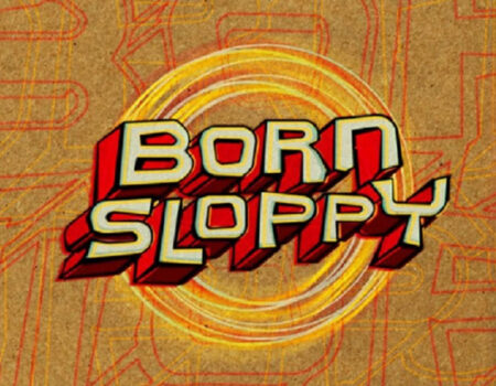 Born Sloppy