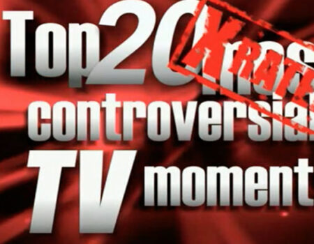X Rated: Top 20 Most Controversial TV Moments