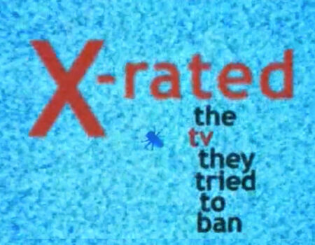 X Rated: The TV They Tried to Ban